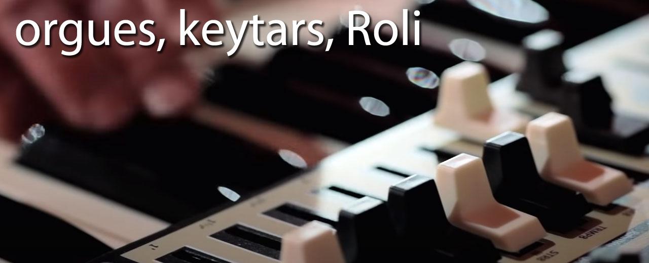 orgues, roli et keytars