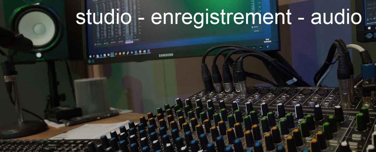 Enregistrement audio - studio - homestudio