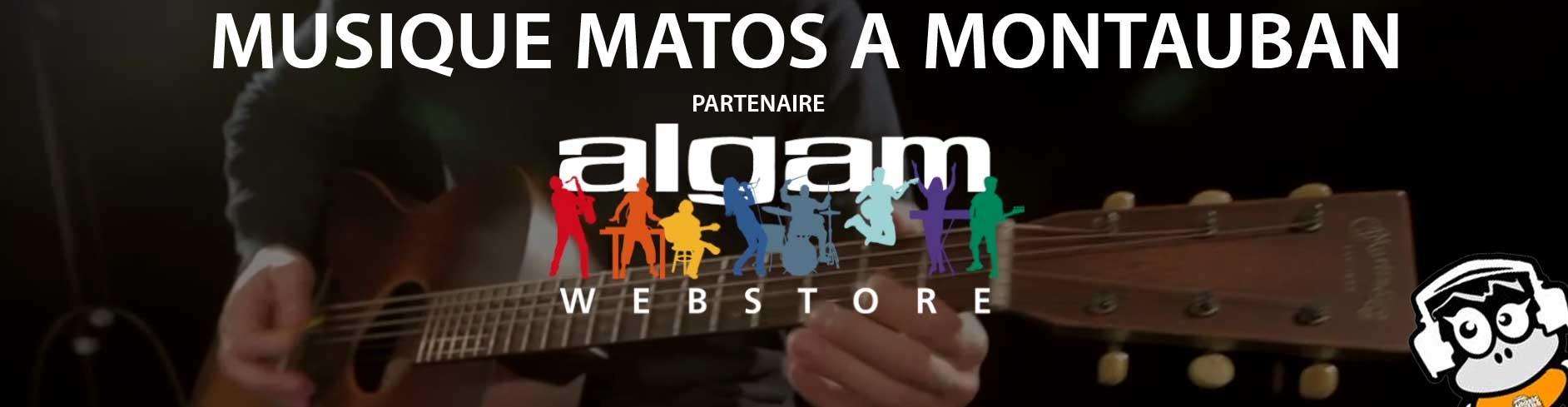 Musique Matos à Montauban partenaire officiel ALGAM WEBSTORE